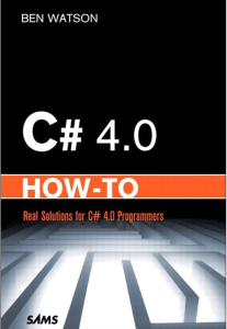 C # 4.0 How-To by Ben Watson