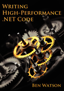 .net performance, Writing High-Performance .NET Code
